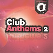 Various Artists: Club Anthems 2
