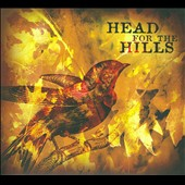 Head for the Hills: Head For the Hills [Digipak]