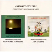 Anthony Phillips: Private Parts & Pieces, Vols. 7-8