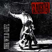 Slaughter: The Wild Life [Bonus Tracks] [Remaster]