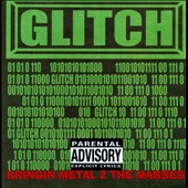 Glitch: Bringin Metal 2 The Masses [PA]