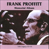 Frank Proffitt: Memorial Album