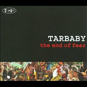 Tarbaby: The End of Fear [Digipak] *