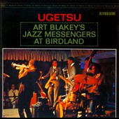 Art Blakey/Art Blakey & the Jazz Messengers: Ugetsu