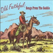 Various Artists: Old Faithful: Songs from the Saddle