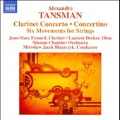 Tansman: Clarinet Concerto; Concertino