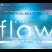 Michael Brant DeMaria: In the Flow: Music for Emotional Healing [Digipak]
