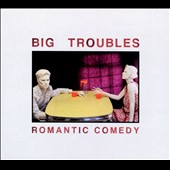 Big Troubles: Romantic Comedy [Digipak] *