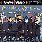 Classics for Children / Arthur Fiedler, Boston Pops