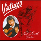 Virtuoso / Neil Smith, guitar