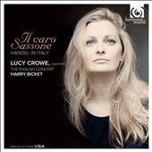 Il Caro Sassone: Handel in Italy / Lucy Crowe, soprano
