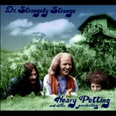 Dr. Strangely Strange: Heavy Petting [Heavy Petting and Other Proclivities] [Digipak]