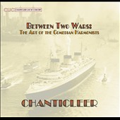 Between Two Wars: The Art of The Comedian Harmonists / Chanticleer