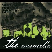 Silver Dollar Circus: The  Animalia [Digipak]