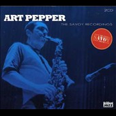 Art Pepper: The Savoy Recordings