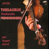 Paul Pellay: Thesaurus of Violinistic Fiendishness / Peter Sheppard Skaerved, violin
