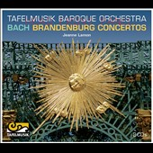 Bach: Brandenberg Concertos / Tafelmusik Baroque Orchestra