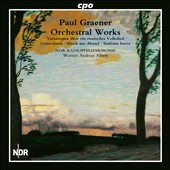 Paul Graener: Orchestral Works, Vol. 1 / Werner Andreas Albert