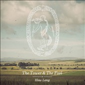 The Tower and the Fool: How Long [Digipak]