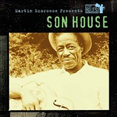 Son House: Martin Scorsese Presents the Blues: Son House