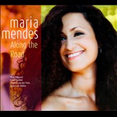 Maria Mendes: Along the Road [Digipak]