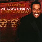 Various Artists: So Amazing: An All-Star Tribute to Luther Vandross