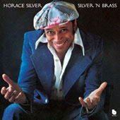 Horace Silver: Silver N Brass [Limited Edition]