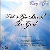 Roy C.: Let's Go Back to God