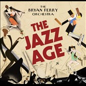 The Bryan Ferry Orchestra/Bryan Ferry: The Jazz Age *