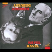 Debussy plays Debussy, Ravel plays Ravel