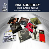 Nat Adderley: Eight Classic Albums *