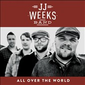 JJ Weeks/JJ Weeks Band: All Over the World