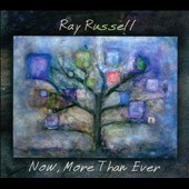 Ray Russell (guitar): Now, More Than Ever [Digipak]
