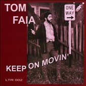 Tom Faia: Keep On Movin'
