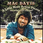 Mac Davis: A Little More Action Please: The Anthology 1970-1985 *