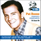 Pat Boone: Friendly Persuasion: His Greatest Hits