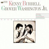 Grover Washington, Jr./Kenny Burrell: Togethering & Grover Was [Remastered]