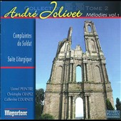 André Jolivet: Mélodies for chamber ensemble, Vol. 1 - Complaintes du Soldat, Suite Liturgique / various artists
