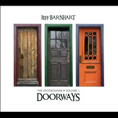 Jeff Barnhart: The Entertainer, Vol. 1: Doorways [Digipak]
