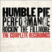 Humble Pie: Performance - Rockin' the Fillmore: The Complete Recordings [Box] *