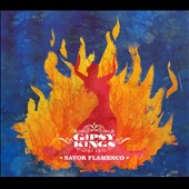 Gipsy Kings: Savor Flamenco [Digipak]