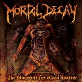 Mortal Decay: The  Blueprint for Blood Splatter