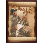 Magic Slim: Just Magic: The Magic Slim Story