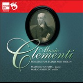 Muzio Clementi: Sonatas for Piano and Violin / Massimo Anfossi, piano; Mario Vassilev, violin