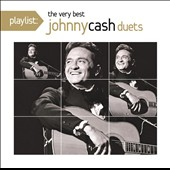 Johnny Cash: Playlist: The Very Best Johnny Cash Duets
