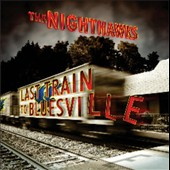 The Nighthawks: Last Train To Bluesville