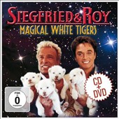Siegfried/Siegfried & Roy: Magical White Tigers
