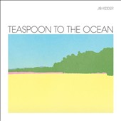 Jib Kidder: Teaspoon to the Ocean *