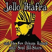 Jello Biafra/The New Orleans Raunch and Soul All-Stars: Walk on Jindal's Splinters