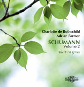 The First Green - Songs by Schumann, Vol. 2 / Charlotte de Rothschild, soprano; Adrian Farmer, piano